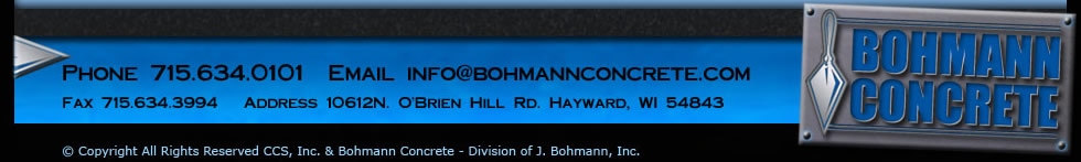 Bohmann Concrete Area Leader in the Concrete Industry based in Hayward, WI - High Quality Concrete/Masonry Services